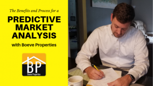 The Benefits & Process for a Predictive Market Analysis with Boeve Properties