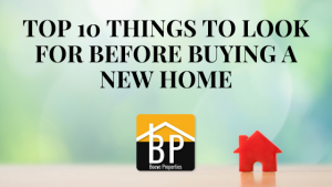 Top-10-Things-to-Look-For-Before-Buying-A-New-Home