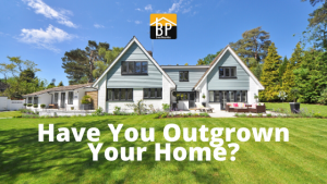 Have-You-Outgrown-Your-Home-1