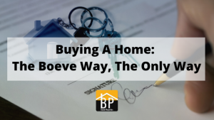 Buying A Home_ The Boeve Way, The Only Way
