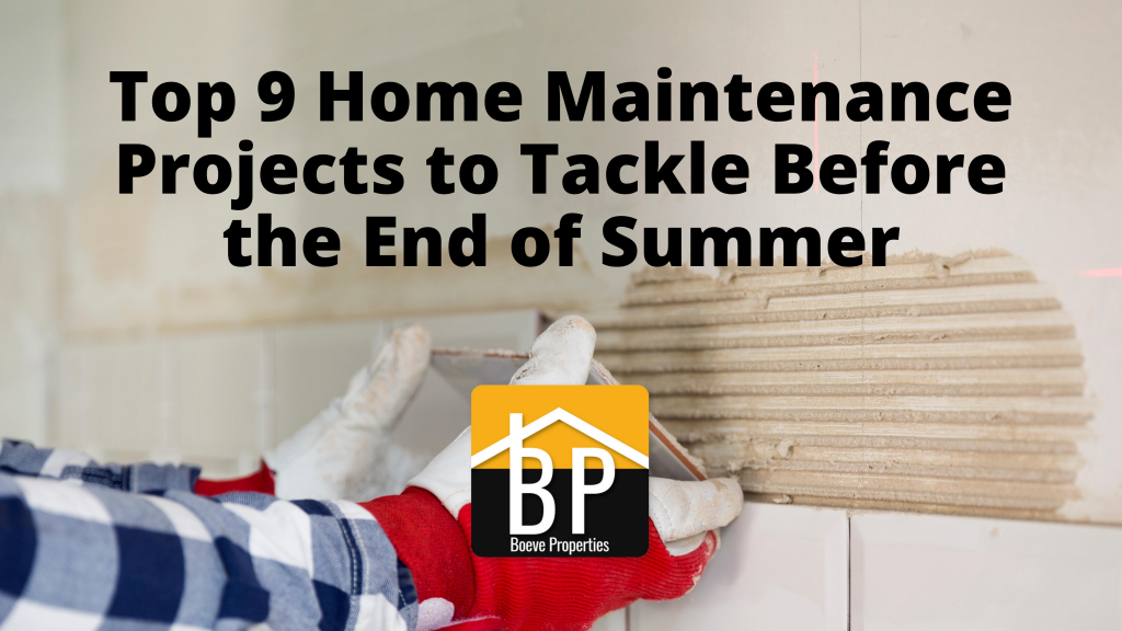 Top 9 Home Maintenance Projects to Tackle Before the End of Summer-1