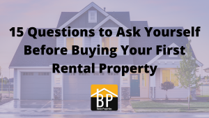15 Questions to Ask Yourself Before Buying Your First Rental Property