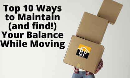 Top 10 Ways to Maintain (and find!) Your Balance While Moving